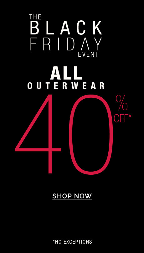 BLACK FRIDAY | 40% OFF OUTERWEAR